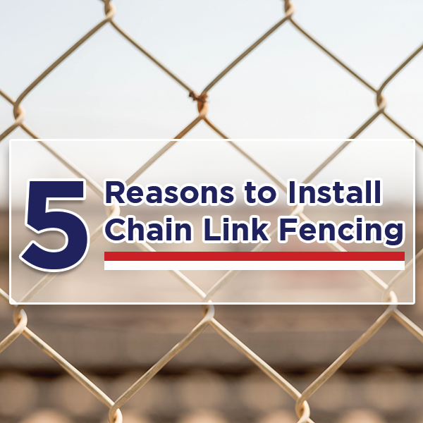 5 Reasons to Install Chain Link Fencing